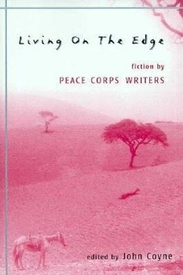 Living on the Edge: Fiction by Peace Corps Writers als Taschenbuch
