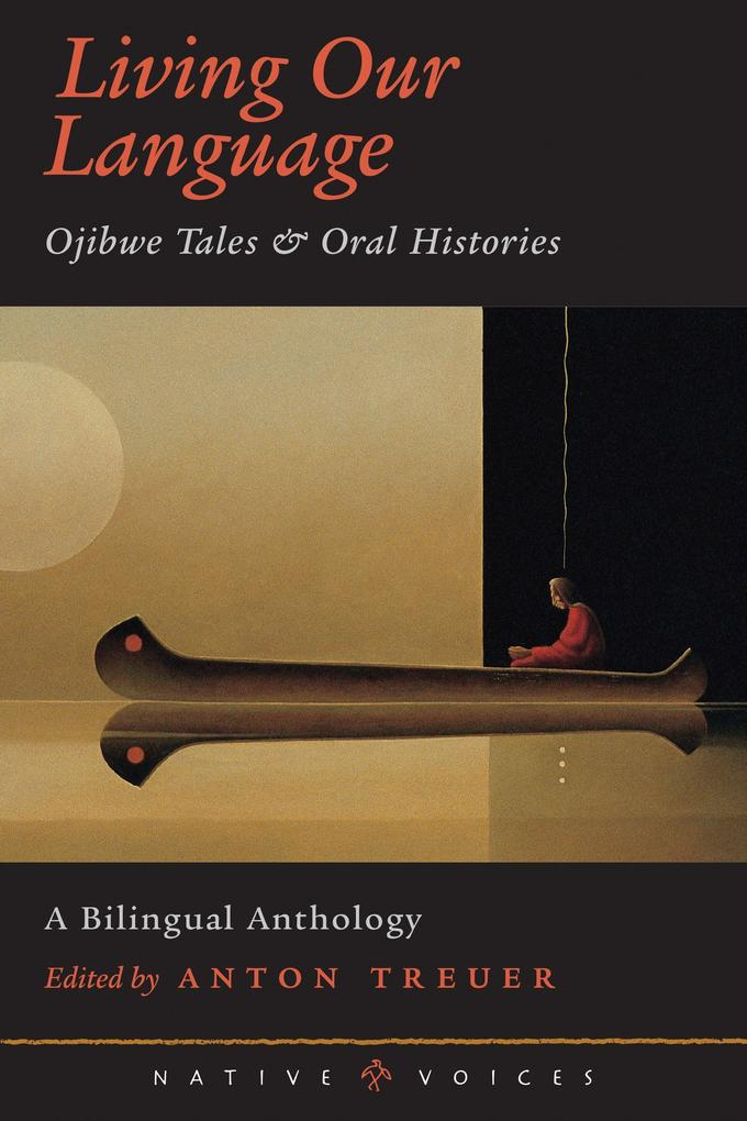 Living Our Language: Ojibwe Tales and Oral Histories als Taschenbuch