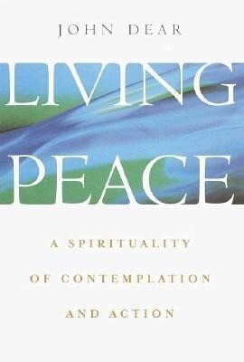 Living Peace: A Spirituality of Contemplation and Action als Buch