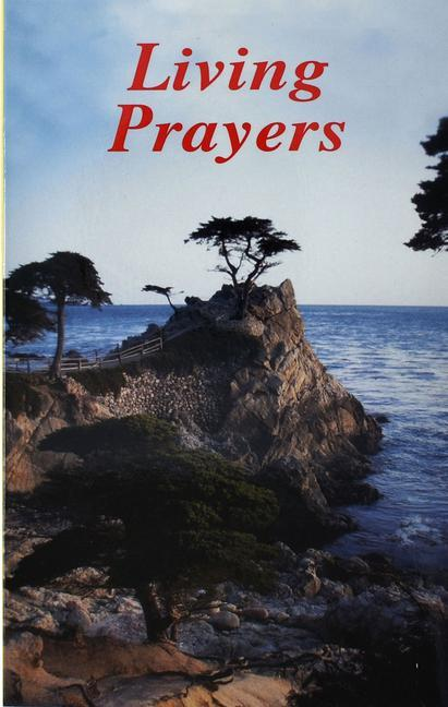 Living Prayers: Traditional and Contemporary Prayers to Help Young Catholics Achieve a Deeper and More Living Spiritual Life als Taschenbuch