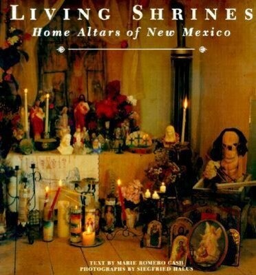 Living Shrines: Home Altars of New Mexico als Taschenbuch