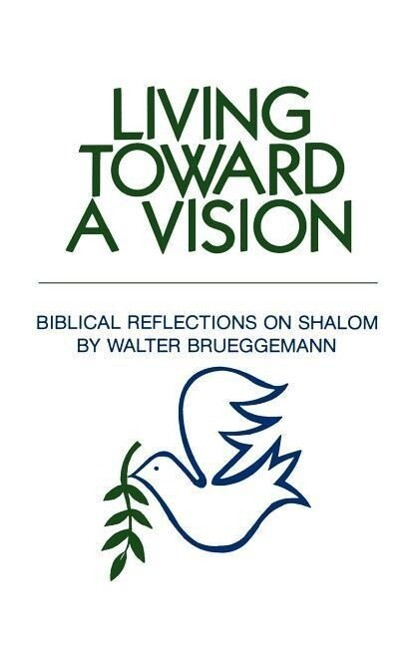 Living Toward a Vision: Biblical Reflections on Shalom als Taschenbuch