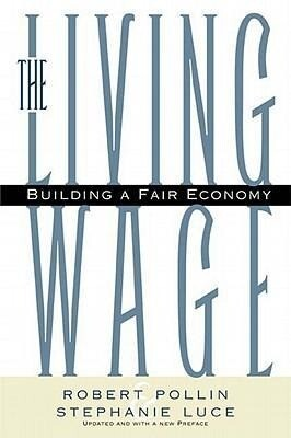 The Living Wage: Building a Fair Economy als Taschenbuch