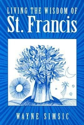 Living the Wisdom of St. Francis als Taschenbuch