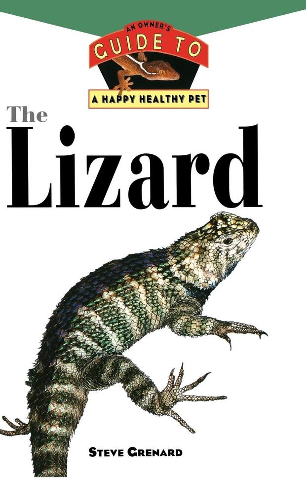 The Lizard: An Owner's Guide to a Happy Healthy Pet als Buch