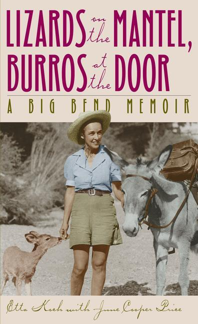 Lizards on the Mantel, Burros at the Door: A Big Bend Memoir als Taschenbuch