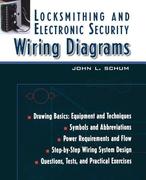 Locksmithing and Electronic Security Wiring Diagrams als Taschenbuch