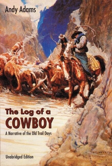 The Log of a Cowboy: A Narrative of the Old Trail Days als Taschenbuch