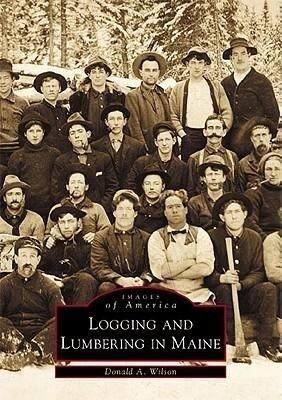 Logging and Lumbering in Maine als Taschenbuch
