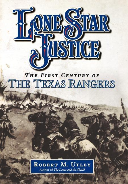 Lone Star Justice: The First Century of the Texas Rangers als Buch