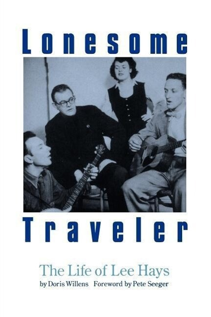 Lonesome Traveler: The Life of Lee Hays als Taschenbuch