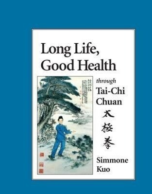 Long Life, Good Health Through T'Ai Chi Ch'uan als Taschenbuch