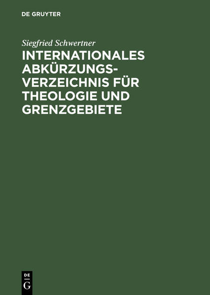 Internationales Abkürzungsverzeichnis für Theologie und Grenzgebiete als Buch