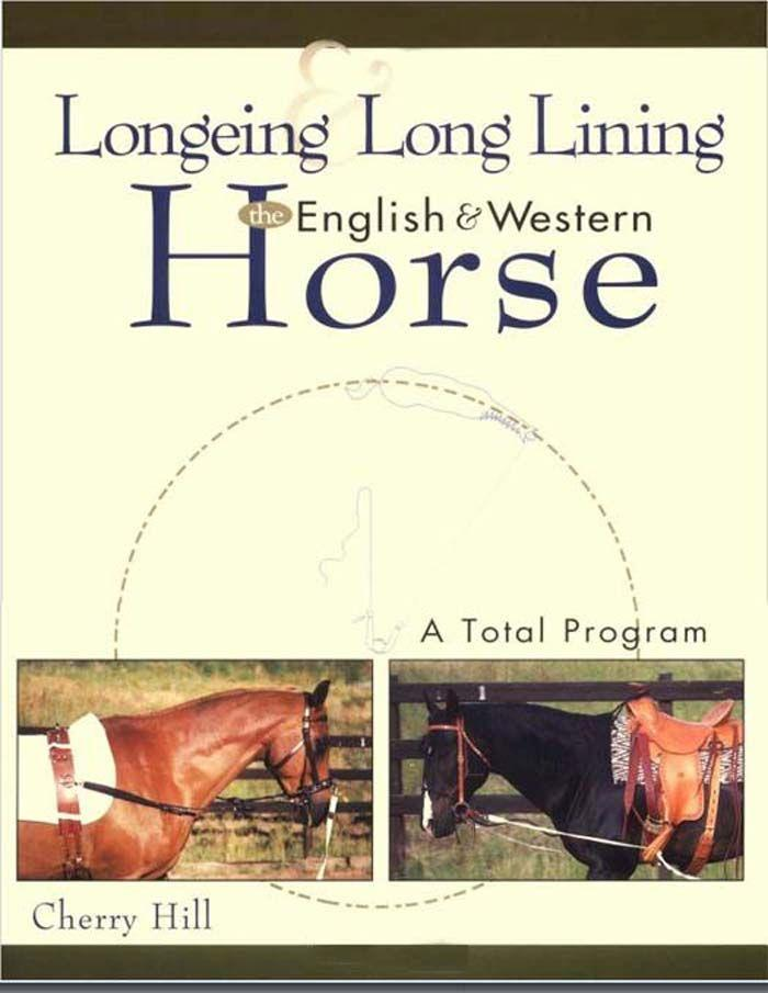 Longeing and Long Lining the English and Western Horse: A Total Program als Buch