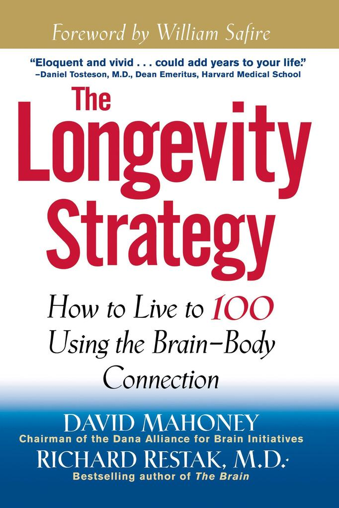 The Longevity Strategy: How to Live to 100 Using the Brain-Body Connection als Taschenbuch