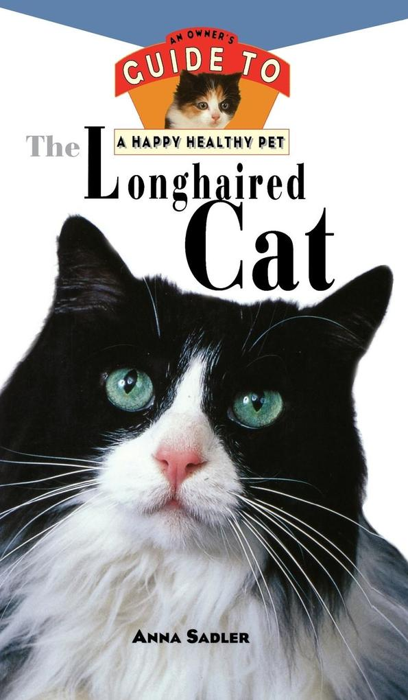 The Longhaired Cat: An Owner's Guide to a Happy Healthy Pet als Buch