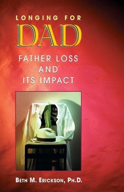Longing for Dad: Father Loss and Its Impact als Taschenbuch