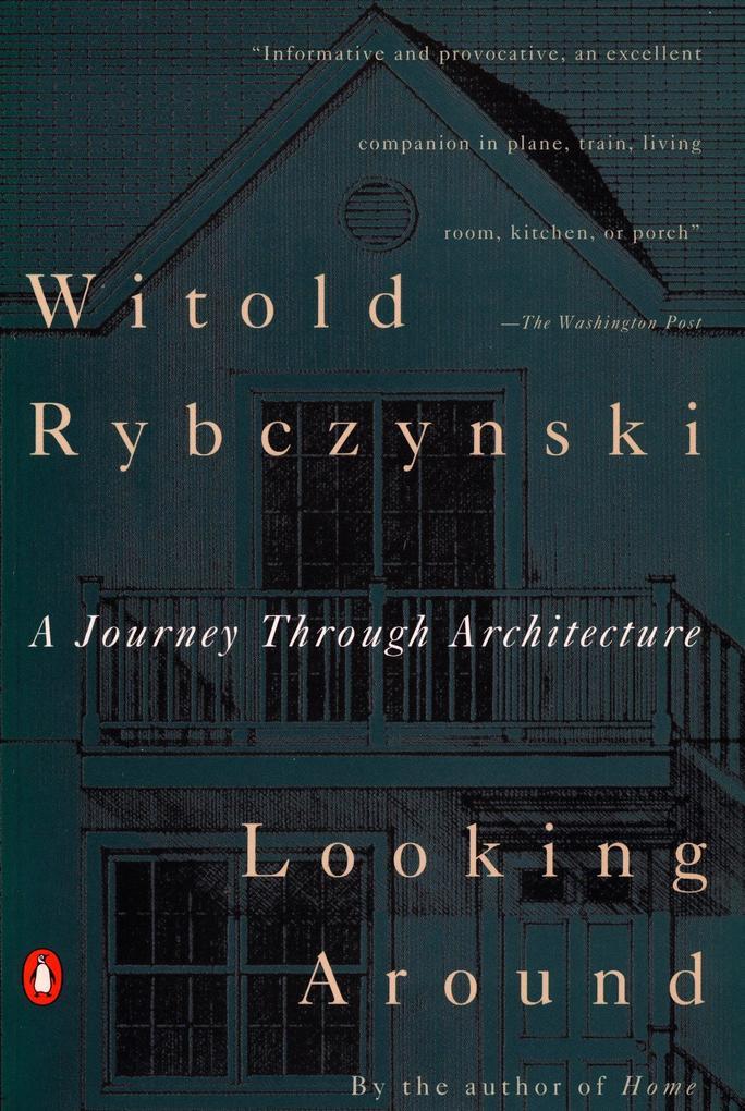 Looking Around: A Journey Through Architecture als Taschenbuch