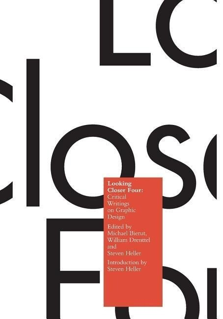 Looking Closer 4: Critical Writings on Graphic Design als Taschenbuch