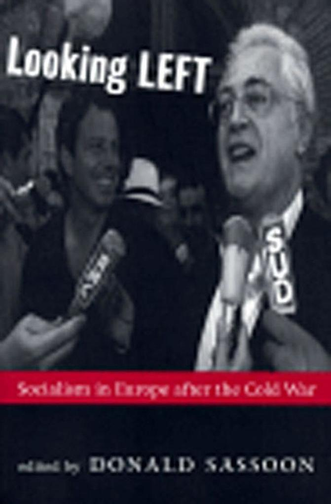 Looking Left: Socialism in Europe After the Cold War als Taschenbuch