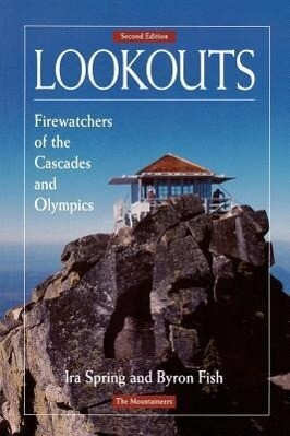 Lookouts: Firewatchers of the Cascades and Olympics, 2nd Edition als Taschenbuch