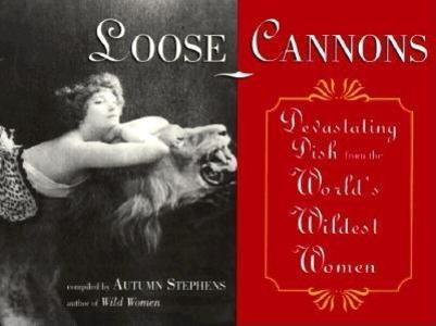 Loose Cannons: Devastating Dish from the World's Wildest Women als Taschenbuch