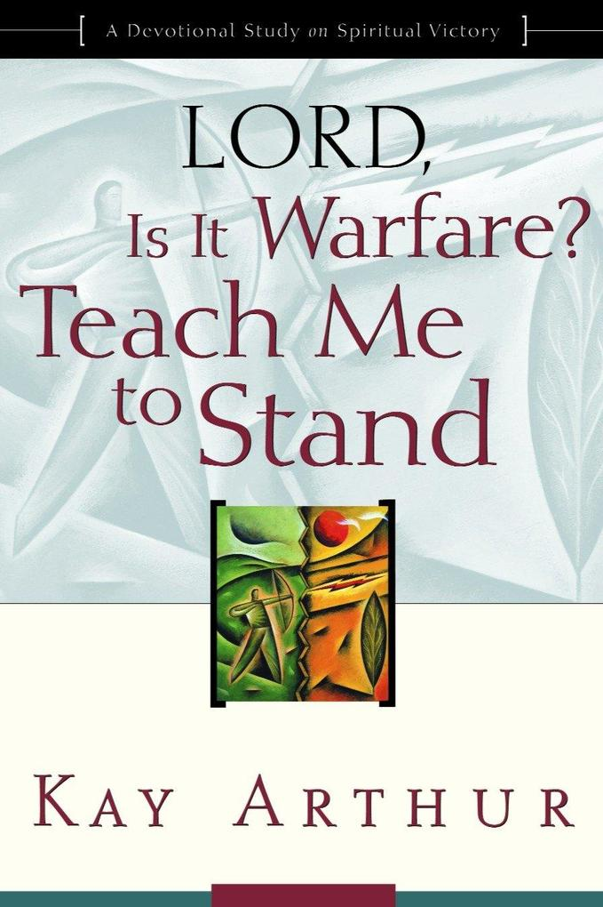Lord, Is It Warfare? Teach Me to Stand: A Devotional Study on Spiritual Victory als Taschenbuch