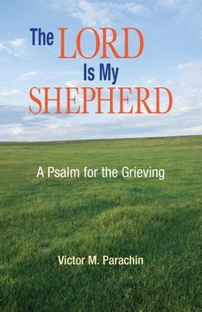 The Lord Is My Shepherd: A Psalm for the Grieving als Taschenbuch