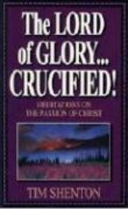 The Lord of Glory... Crucified als Taschenbuch