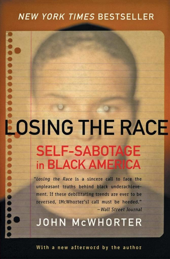 Losing the Race: Self-Sabotage in Black America als Taschenbuch