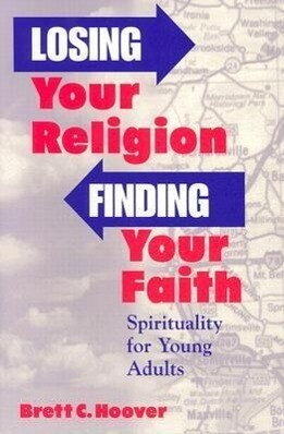 Losing Your Religion, Finding Your Faith: Spirituality for Young Adults als Taschenbuch