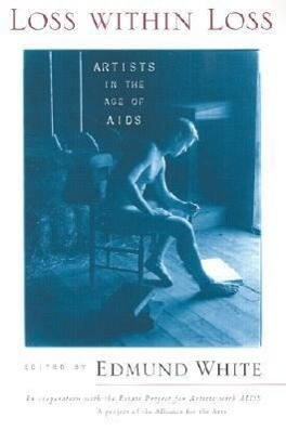 Loss Within Loss: Artists in the Age of AIDS als Taschenbuch