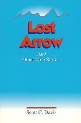 Lost Arrow: And Other True Stories als Buch