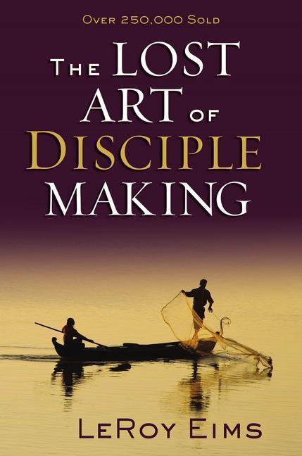 The Lost Art of Disciple Making als Taschenbuch