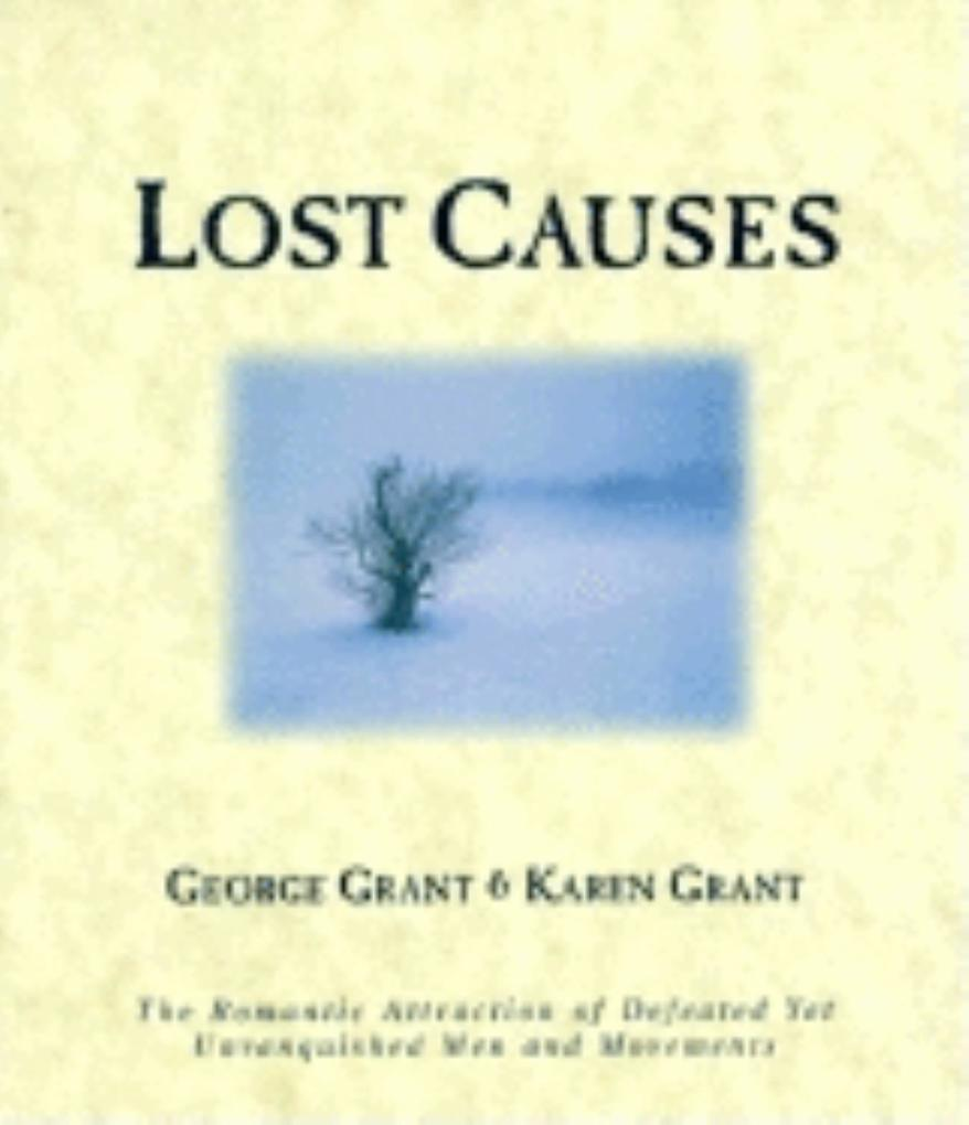 Lost Causes: The Romantic Attraction of Defeated Yet Unvanquished Men & Movements als Taschenbuch