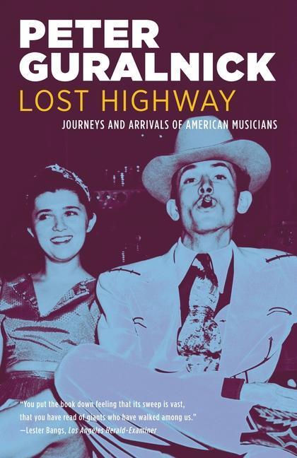 Lost Highway: Journeys and Arrivals of American Musicians als Taschenbuch
