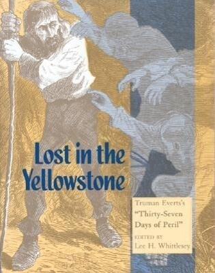 Lost in the Yellowstone: Truman Everts's Thirty Seven Days of Peril als Taschenbuch
