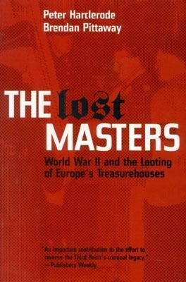 The Lost Masters: World War II and the Looting of Europe's Treasurehouses als Taschenbuch