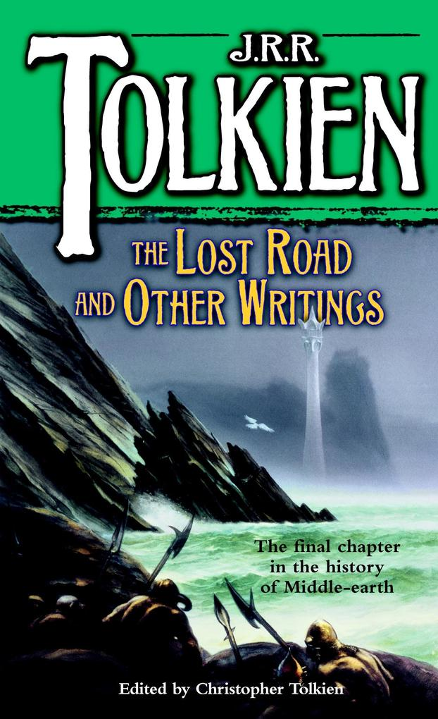 The Lost Road and Other Writings als Taschenbuch
