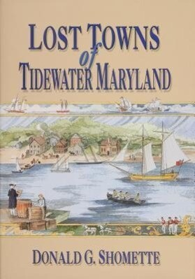 Lost Towns of Tidewater Maryland als Buch