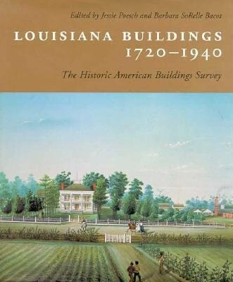 Louisiana Buildings, 1720--1940: The Historic American Buildings Survey als Buch