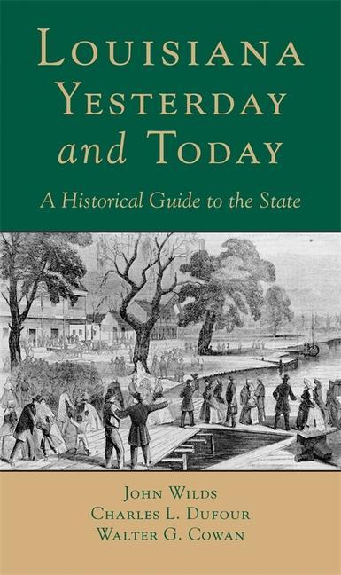 Louisana, Yesterday and Today: A Historical Guide to the State als Taschenbuch