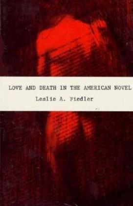 Love and Death in the American Novel als Taschenbuch