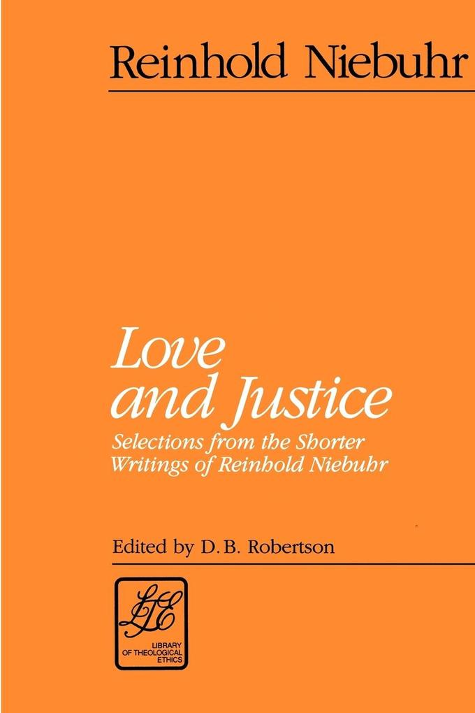 Love and Justice: Selections from the Shorter Writings of Reinhold Niebuhr als Taschenbuch