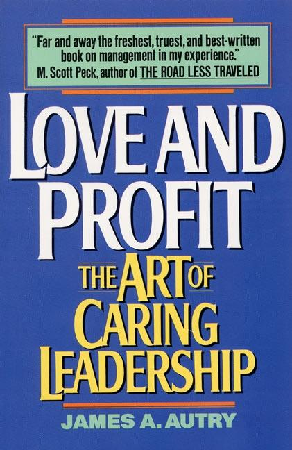 Love and Profit: The Art of Caring Leadership als Taschenbuch