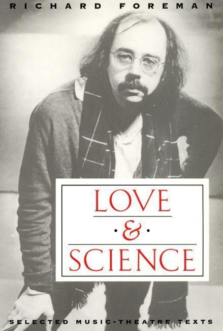 Love & Science: Selected Music-Theatre Texts als Taschenbuch