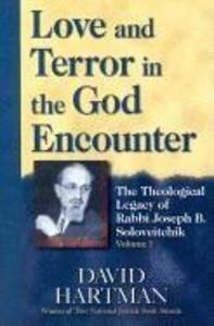 Love and Terror in the God Encounter: The Theological Legacy of Rabbi Joseph B. Soloveitchik, Volume One als Buch