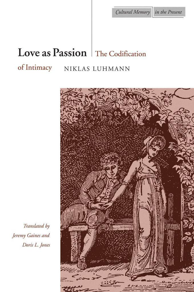 Love as Passion: The Codification of Intimacy als Taschenbuch