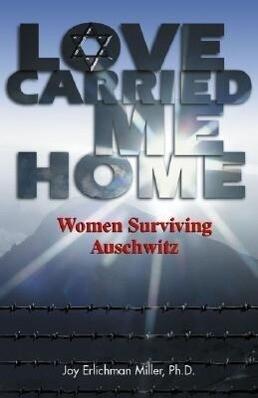 Love Carried Me Home: Women Surviving Auschwitz als Taschenbuch