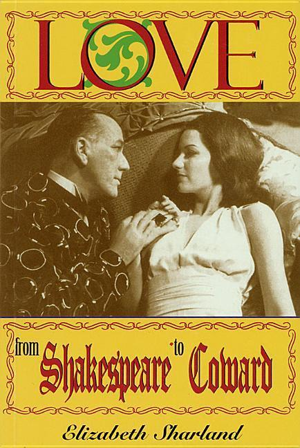 Love from Shakespeare to Coward: An Enlightening Entertainment als Taschenbuch